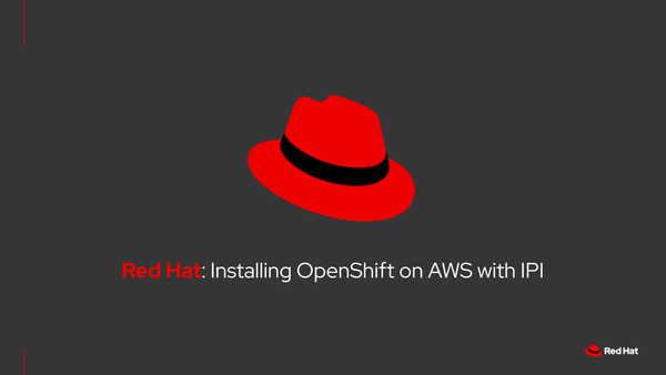 Installing Red Hat OpenShift Container Platform on AWS Using the IPI Installer