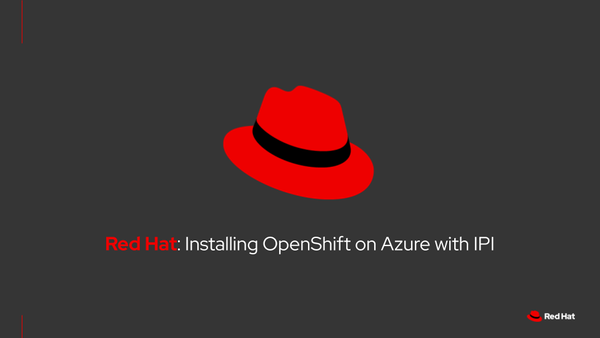 Installing Red Hat OpenShift Container Platform on Azure Using the IPI Installer