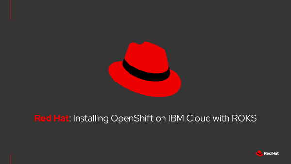 Installing Red Hat OpenShift Container Platform On IBM Cloud Via IBM Cloud Console